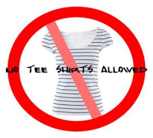 no tee shirts allowed
